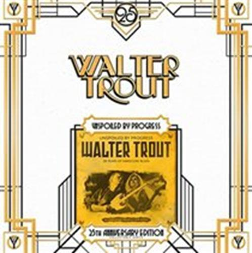 Walter Trout - Unspoiled By Progress [25th An LP