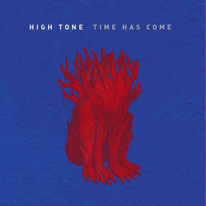 High Tone - Time Has Come - LP
