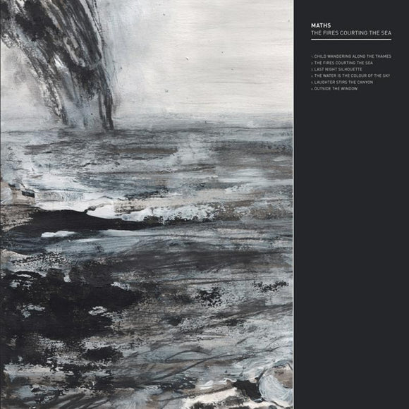 Maths - Fires Courting The Sea,the LP