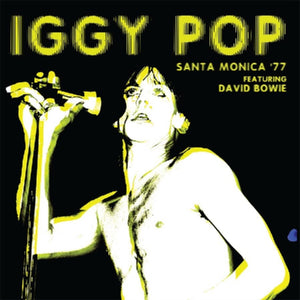 Iggy Pop - Santa Monica '77 Featuring David Bowie - LP