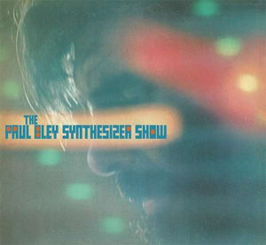 Paul Bley - The Paul Bley Synthesizer Show LP