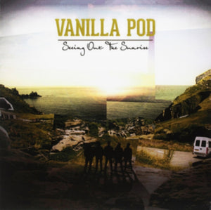 Vanilla Pod - Seeing Out The Sunrise - MLP