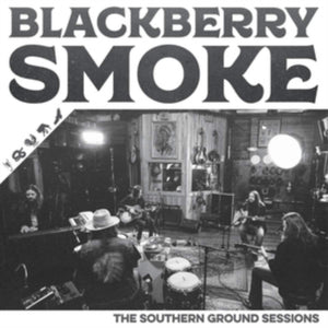 Blackberry Smoke - The Southern Ground Sessions - LP VINYL