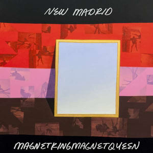 New Madrid - Magnetkingmagnetqueen LP