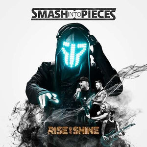 Smash Into Pieces - Rise And Shine LP
