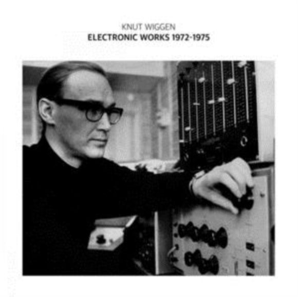 Knut Wiggen - Electronic Works 1972-1975 - LP