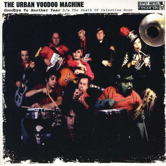 Urban Voodoo Machine, The - Goodbye To Another Year NEW 7