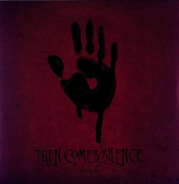 Then Comes Silence - Blood - LP VINYL