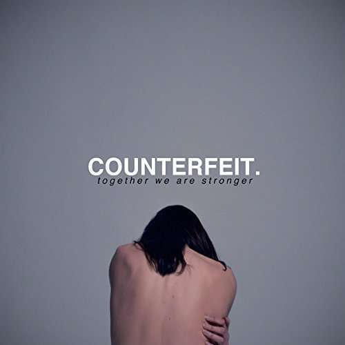 Counterfeit - Together We Are Stronger LP