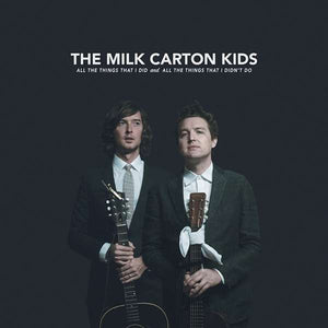 The Milk Carton Kids - All The Things That I Did And - LP VINYL