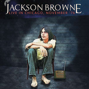 Jackson Browne - Live In Chicago, November '76 LP