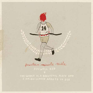 Rozwell Kid / The World Is A B - Fourteen Minute Mile NEW 7""