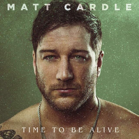 Cardle, Matt - Time To Be Alive - LP