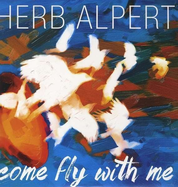 Herb Alpert - Come Fly With Me (180 Gram Vin LP