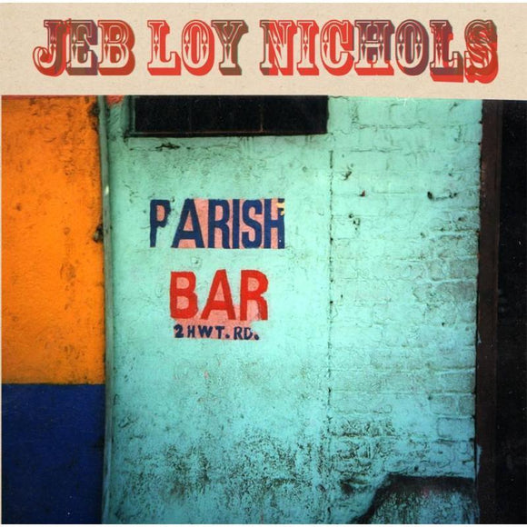 Nichols Jeb Loy - Parish Bar LP