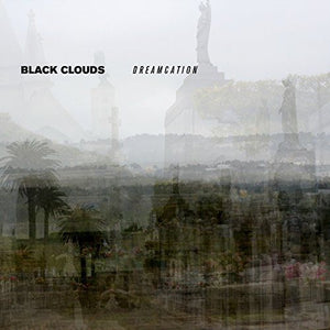 Black Clouds - Dreamcation (deluxe Packaging LP