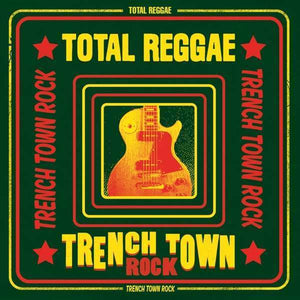 Total Reggae: Trench Town Rock - Total Reggae Trench Town Rock LP