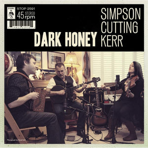 Simpson Cutting Kerr - Dark Honey NEW 7""