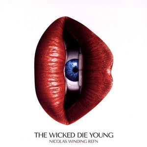 The Wicked Die Young - Nicolas Winding Refn Presents: LP
