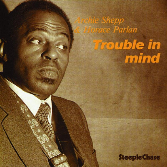 Shepp Archie/horace Parlan - Trouble In Mind (180g Vinyl) LP