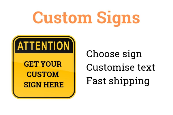 Get a custom made safety sign