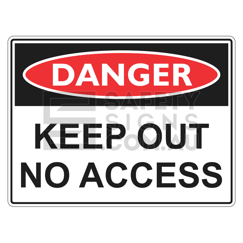 Danger Sign - Keep Out No Access