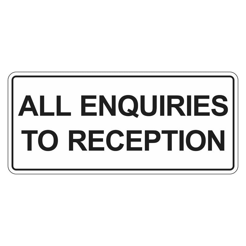 All Enquiries To Reception Sign