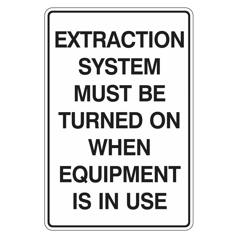 Mandatory Sign - Extraction System Must Be Turned On When Equipment Is In Use