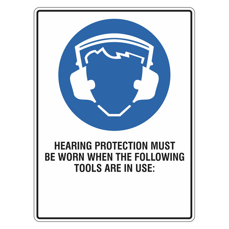 Mandatory Sign - Hearing Protection Must Be Worn When The Following Tools Are In Use