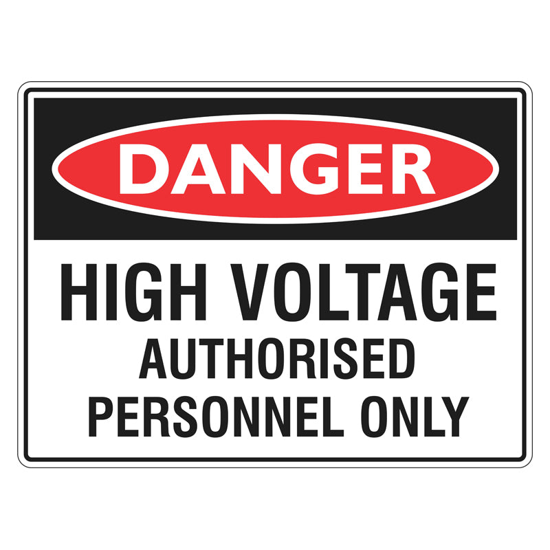 Danger Sign - High Voltage Authorised Personnel Only
