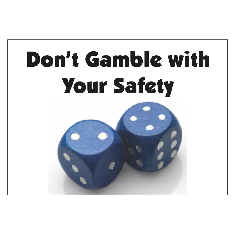 Don't Gamble With Your Safety Poster