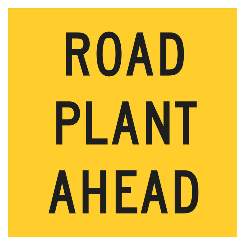 Multi Message Frame Sign - Road Plant Ahead