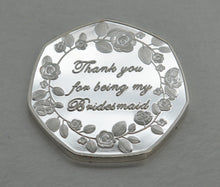 Load image into Gallery viewer, Thank You For Being My Bridesmaid - Silver