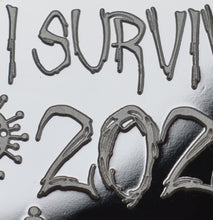 Load image into Gallery viewer, 'I Survived 2020' - Silver