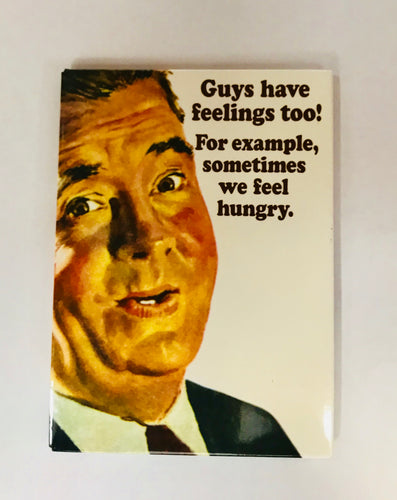 GUYS HAVE FEELINGS - Retro Humour Fridge Magnet
