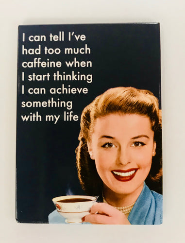 TOO MUCH CAFFEINE - Retro Humour Fridge Magnet