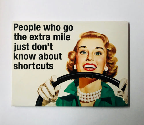 PEOPLE WHO GO THE EXTRA MILE - Retro Humour Fridge Magnet