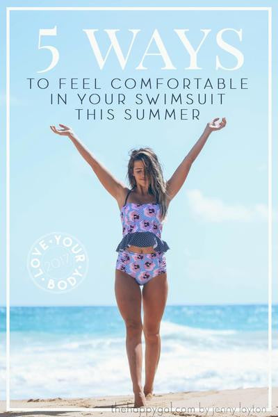 5 WAYS TO FEEL COMFORTABLE IN YOUR SWIMSUIT: GUEST POST