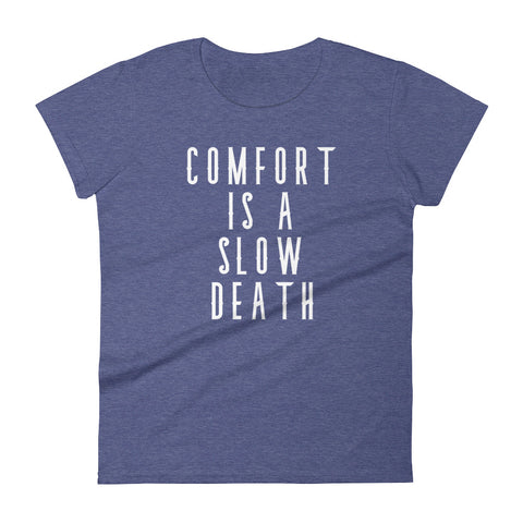 Image of Comfort is a slow death - Women's short sleeve t-shirt