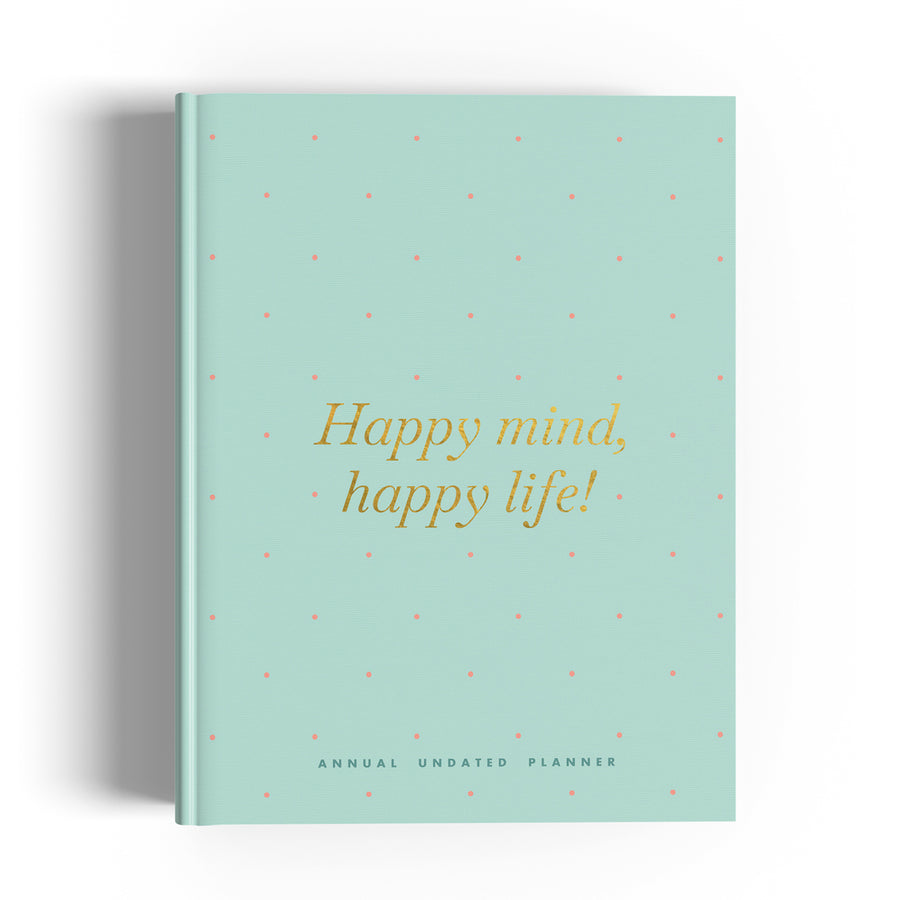 Undated Happiness Planner| Happy Mind, Happy Life