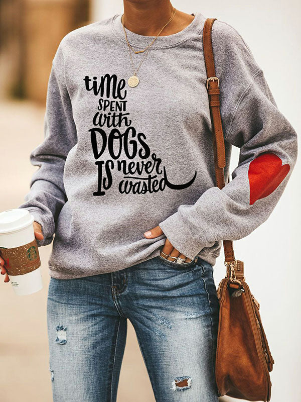 Time Spent With Dogs Is Never Wasted Cozy Sweatshirt