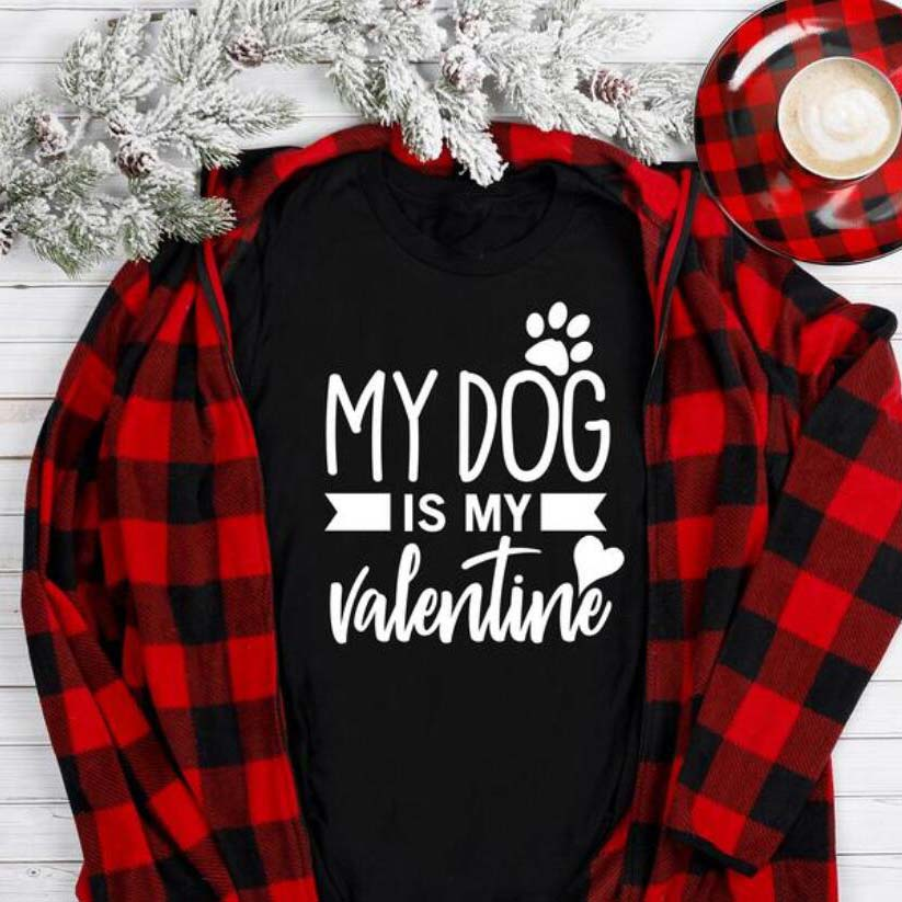 Women My dog is my valentine Top