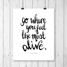 Load image into Gallery viewer, Typography Prints - Travel Quotes - Feel Alive - Unframed digital graphic