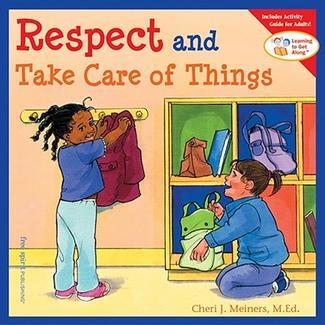 Learning to get Along Series - Respect and take care of things