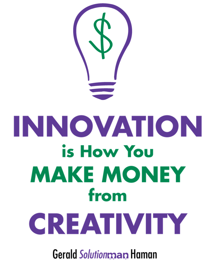 Innovation is How You Make Money from Creativity