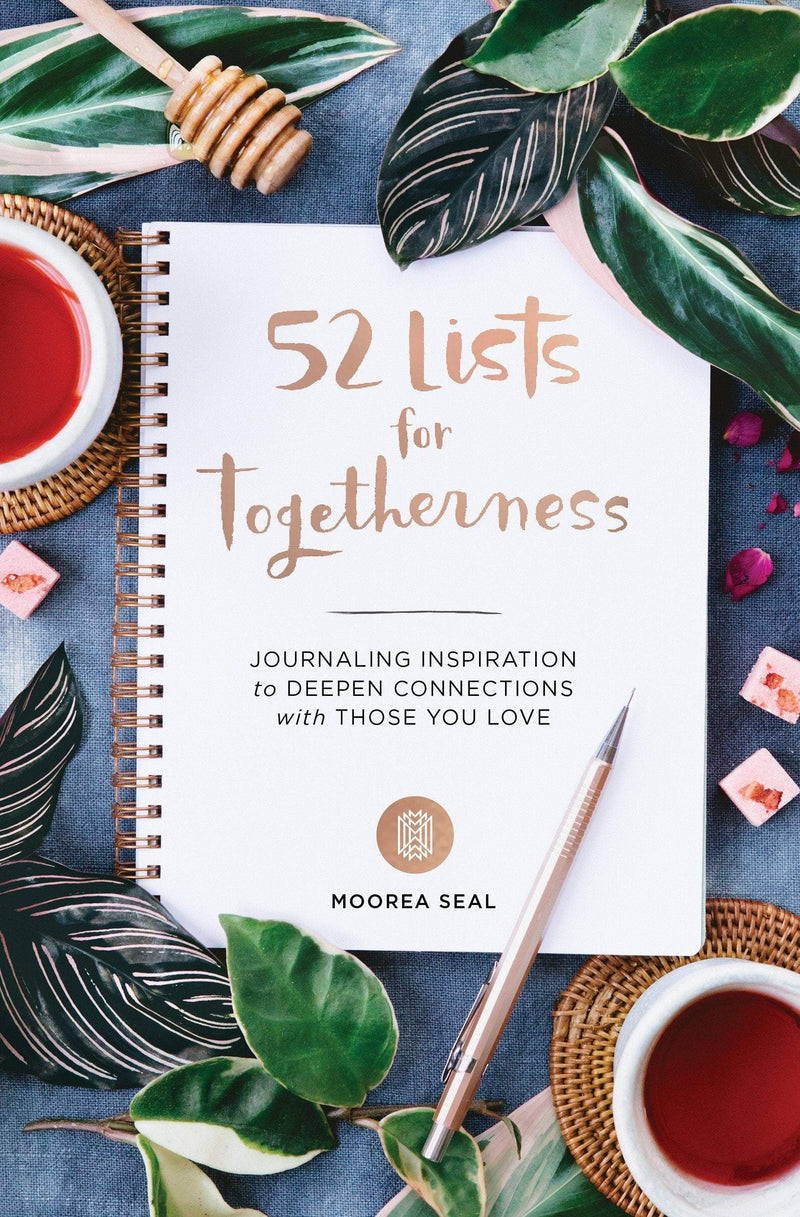 52 Lists For Togetherness : Journaling Inspiration to Deepen Connections with Those You Love - The Reading Nook