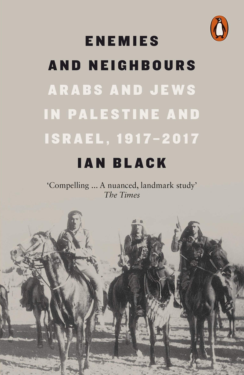 Enemies and Neighbours: Arabs and Jews in Palestine and Israel, 1917-2017 - The Reading Nook
