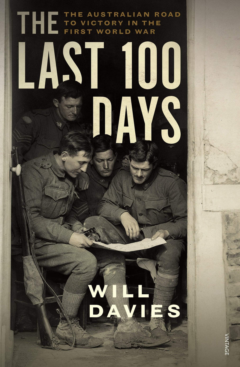 The Last 100 Days : The Australian Road to Victory in the First World War - The Reading Nook