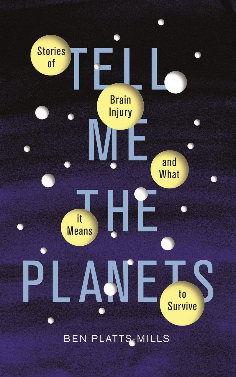 Tell Me The Planets : Stories Of Brain Injury And What It Means To Survive - The Reading Nook
