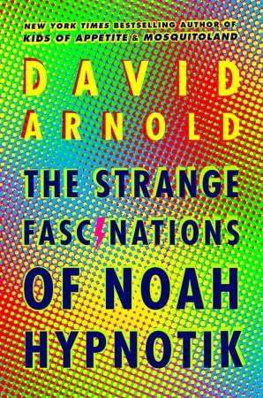 The Strange Fascinations Of Noah Hypnotik - The Reading Nook